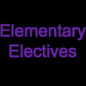 Elementary Electives